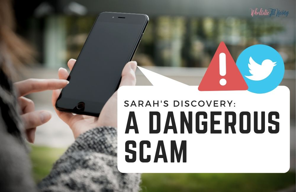 A Dangerous Scam: How Sarah's Discovery/Program Became Twitter's Latest Viral Trend, And Why It's Dangerous